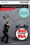 'Timemanagement 3.0' meer werkgeluk door plannen en prioriteiten stellen, speciaal voor breinwerkers